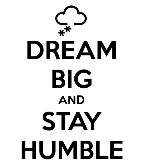 dream-big-and-stay-humble